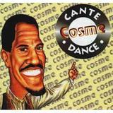 Cd Cosme - Cante E Dance - Codimuc