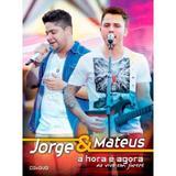 CD + DVD Jorge e Mateus - A Hora é Agora Ao Vivo em Jurerê - Som livre