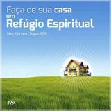 Cd faca de sua casa um refugio espiritual - dom cipriano chagas - Emanuel