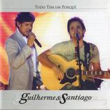 CD Guilherme  Santiago - Tudo Tem Um Porquê - Amz