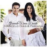 CD Marcelo Dias e Fabiana Quando Deus decide - Mk music