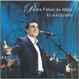 CD Padre Fábio de Melo - Eu e o Tempo - Novodisc