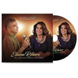 CD PALAVRA e CANCAO - ELIANA RIBEIRO PE LEO NA MINHA HISTORIA - Canção nova