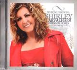 CD Shirley Carvalhães  - Volume 3  - As 20 Melhores - Universal