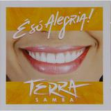 CD Terra Samba - É Só Alegria - Sonopress