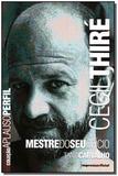 Cecil Thiré - Coleção Aplauso Perfil - Imprensa oficial