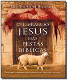 Celebrando jesus nas festas biblicas - Bv books