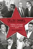 Celso Daniel - Política, corrupção e morte no coração do PT