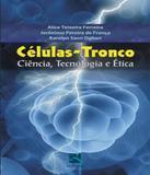 Celulas-tronco - Ciencia, Tecnologia E Etica - Revinter