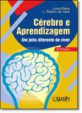 Cérebro e Aprendizagem: Um Jeito Diferente de Viver - Wak