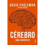 Cérebro - Uma biografia