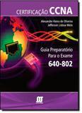 Certificaçao CCNA: Guia Preparatorio para o Exame 640-802 - Novaterra editora
