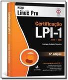 Certificacao lpi 1 101-102 - colecao linux pro - Alta books