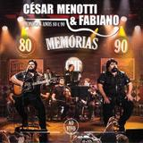 Cesar Menotti  Fabiano - Memorias Anos 80 e 90 - Ao vivo - CD - Som livre