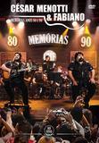 César Menotti  Fabiano - Memórias Anos 80 e 90 - ao Vivo - DVD - Som livre