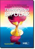 Céu da Pseudofelicidade, o Inferno da Tristeza Profunda, O: Transtorno Bipolar - Wak