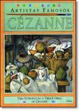 Cézanne - Coleção Artistas Famosos - Callis