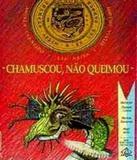 Chamuscou, Nao Queimou - Ediouro