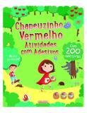 Chapeuzinho Vermelho: Col. Atividades com adesivos - Girassol