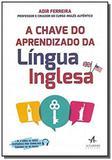 Chave do aprendizado da lingua inglesa, a - Alb - alta books