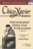 Chico Xavier Inédito - 2010 - Madras