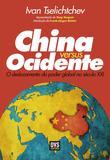 China versus ocidente - O deslocamento do poder global no século XXI