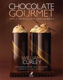 Chocolate gourmet - Arte e técnica para profissionais