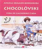 Chocolovski - Vida De Cachorro E Boa - 02 Ed - Editora 34
