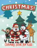 Christmas Coloring Book for Kids (Holiday Coloring Books For Kids 1) - Owen maskey