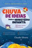 Chuva de Ideias para o Ministério Infantil - Cláudio Silveira - Ad santos editora