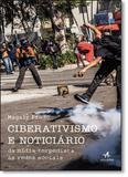 Ciberativismo e Noticiário - Alta books
