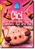 Cici: A Porquinha que Pensava que era Feia - Coleção Cidadania Vem de Berço - Wak