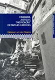 Cidadania, justica e pacificaçao em favelas cariocas - Fgv editora