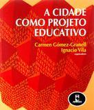 Cidade Como Projeto Educativo, A - Penso (grupo a)