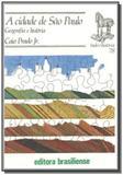 Cidade de sao paulo, a: geografia e historia - vol - Brasiliense