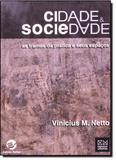 Cidade e Sociedade: As Tramas da Prática e Seus Espaços - Sulina