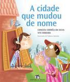 Cidade Que Mudou De Nome, A - 02 Ed - Editora do brasil