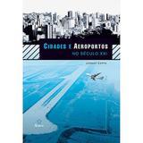 Cidades e Aeroportos no Século XXI - Outras editoras