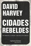 Cidades Rebeldes - Martins editora