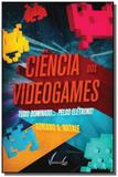 Ciencia dos videogames: tudo dominado... pelos ele - Vieira e lent