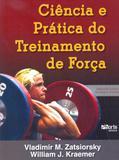 Ciência e Prática do Treinamento de Força - Phorte