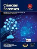 Ciências Forenses - Uma introdução às principais áreas da Criminalística Moderna - 3ª Edição 2017 - Millennium