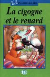 Cigogne et le renard, la + cd audio - European language institute