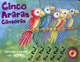 Cinco araras cantoras - aprenda a contar com sons! - Imb - impala books