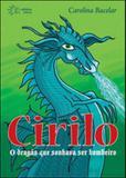 Cirilo, o dragao que sonhava ser bombeiro - Solisluna