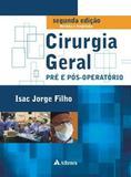 Cirurgia Geral - Pre E Pos-Operatorio / Jorge Filho - Ed atheneu