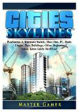 Cities Skylines, PlayStation 4, Nintendo Switch, Xbox One, PC, Mods, Cheats, Tips, Buildings, Cities, Beginner, Jokes, Game Guide Unofficial - Gamer guides llc