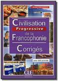 Civilisation progressive de la francophonie, niveau intermédiaire : corrigés - Cle international