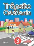 CJ- Trânsito E Cidadania - Vol. 3 - Ftd