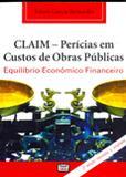 CLAIM - Perícias em Custos de Obras Públicas - Equilíbrio Econômico Financeiro - Leud